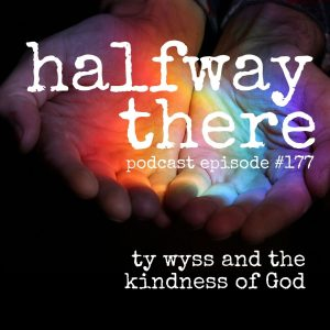 Ty Wyss and the Kindness of God