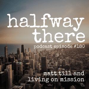 Matt Till and Living on Mission