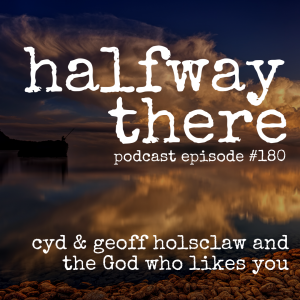 Cyd & Geoff Holsclaw and the God Who Likes You