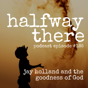 Jay Holland and the Goodness of God
