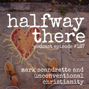 Mark A. Scandrette and Unconventional Christianity