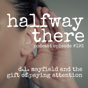 D. L. Mayfield and the Gift of Paying Attention
