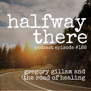 Gregory Gillam and The Road of Healing