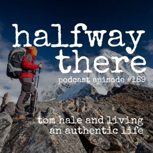 Tom Hale and Living an Authentic Life