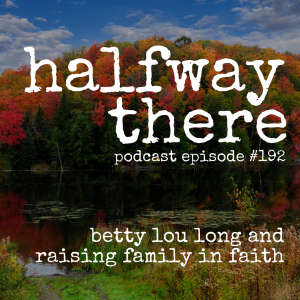 Betty Lou Long and Raising Family in Faith