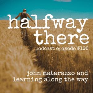 John Matarazzo and Learning Along the Way
