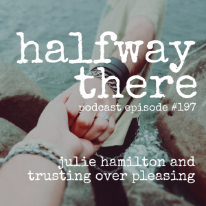 Julie Hamilton and Trusting Over Pleasing
