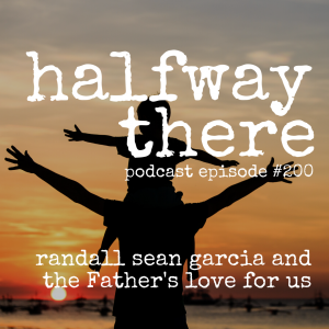 Randall Sean Garcia and the Father's Love for Us