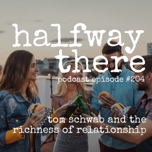 Tom Schwab and the Richness of Relationship