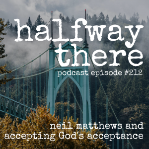 Neil Matthews and Accepting God's Acceptance