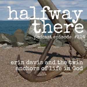 Erin Davis and the Twin Anchors of Life in God