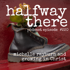 Michelle Rayburn and Growing in Christ