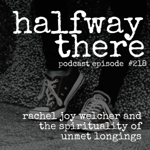 Rachel Joy Welcher and the Spirituality of Unmet Longings