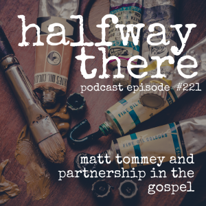 Matt Tommey and Partnership in the Gospel
