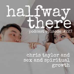 Chris Taylor and Sex and Spiritual Growth