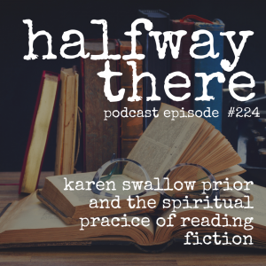 Karen Swallow Prior and the Spiritual Practice of Reading Fiction