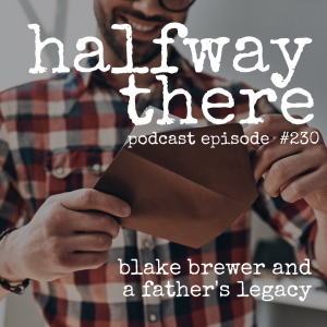 Blake Brewer and a Father's Legacy