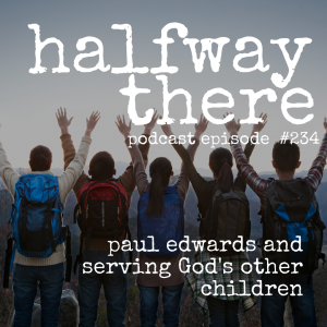 Paul Edwards and Serving God's Other Children