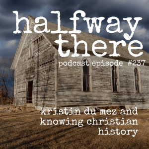 Kristin Du Mez and Knowing Christian History
