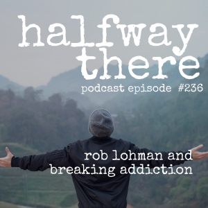 Rob Lohman and Breaking Addiction
