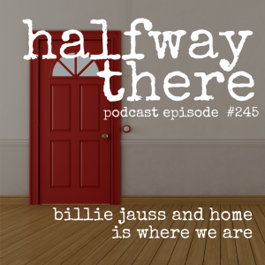 Billie Jauss and Home is Where We Are