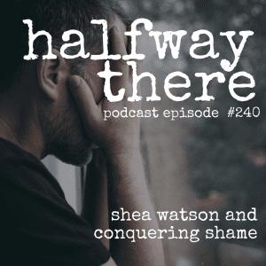 Shea Watson and Conquering Shame