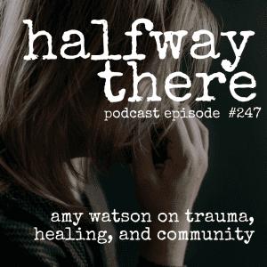 Amy Watson on Trauma, Healing, and Community