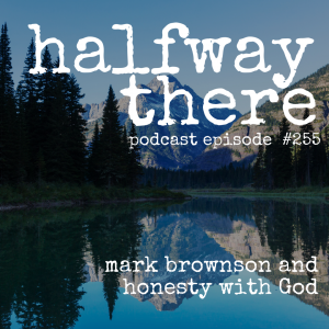 Mark Brownson and Honesty with God