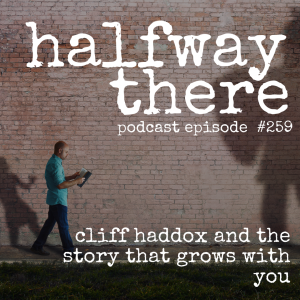 Cliff Haddox and The Story that Grows With You