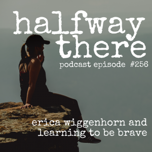 Erica Wiggenhorn and Learning to be Brave