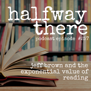 Jeff Brown the Exponential Value of Reading