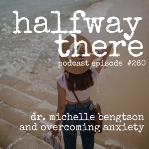 Dr. Michelle Bengtson and Overcoming Anxiety
