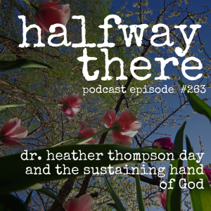 Dr. Heather Thompson Day and the Sustaining Hand of God